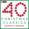 40 Christmas Classics - Workout Remixes (Unmixed Christmas and Holiday Fitness Music Multi BPM) - Power Music Workout