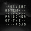 Sivert Høyem - Prisoner of the Road artwork