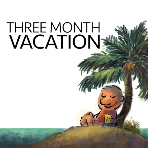 Cover image of The Three Month Vacation Podcast