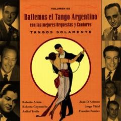 Bailemos El Tango Argentino: Con Las Mejores Orquestas Y Cantores Vol. 2