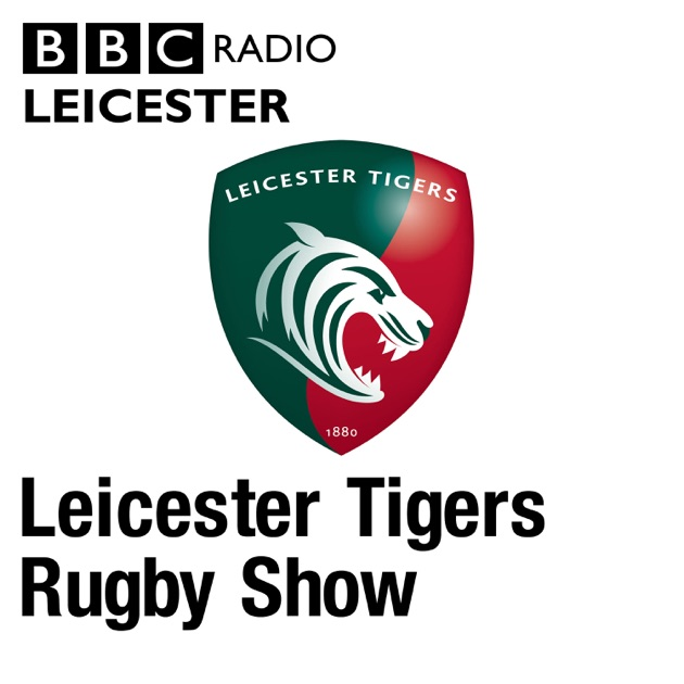 Leicester Tigers Rugby Show By BBC On Apple Podcasts