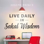 Live Daily in Sakal Wisdom - Joseph Prince - Joseph Prince