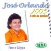 2003: A Volta do Pistoleiro (Forró e Calypso) - José Orlando