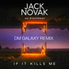 If It Kills Me (feat. blackbear) [DM Galaxy Remix] - Single, Jack Novak