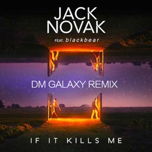 If It Kills Me (feat. blackbear) [DM Galaxy Remix] - Single Mp3 Download