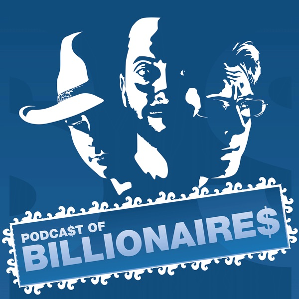 The Podcast of Billionaires