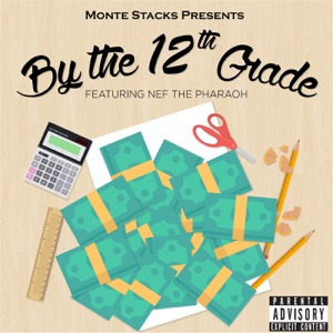 By the 12th Grade (feat. Nef the Pharaoh) - Single Mp3 Download