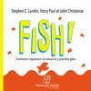 Fish - Stephen C. Lundin, Harry Paul & John Christensen