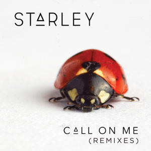 Starley - Call on Me (Remixes) - EP