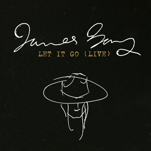 James Bay - Let It Go (Live) - Single