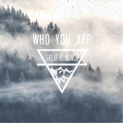 Who You Are - EP - The Great Romance album