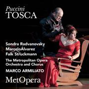 Puccini: Tosca (Recorded Live at The Met - January 29, 2011) - The Metropolitan Opera, Sondra Radvanovsky, Marcelo Álvarez & Marco Armiliato - The Metropolitan Opera, Sondra Radvanovsky, Marcelo Álvarez & Marco Armiliato
