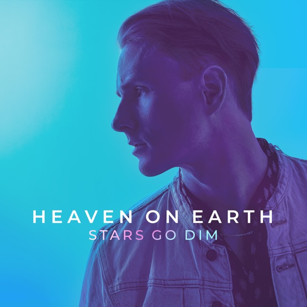 Heaven on Earth by Stars Go Dim