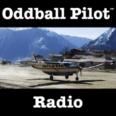 Oddball Pilot Radio: Fuel for an unconventional flying career