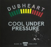 Dubheart Feat. Brassika Horns - Cool Under Pressure