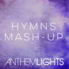 Hymns Mash-Up: How Great Thou Art / It Is Well / Holy, Holy, Holy / Great Is Thy Faithfulness - Anthem Lights