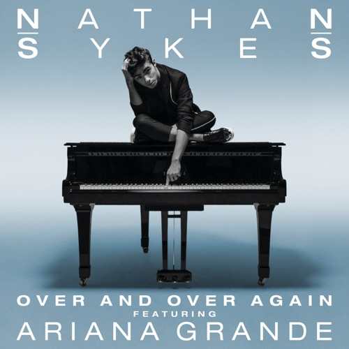 Nathan Sykes - Over and Over Again (feat. Ariana Grande) - Single