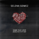 Same Old Love (Remix) [feat. Fetty Wap] - Single
