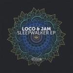 Loco & Jam - Sleepwalker