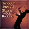 Smooth Jazz All Stars Play Otis Redding