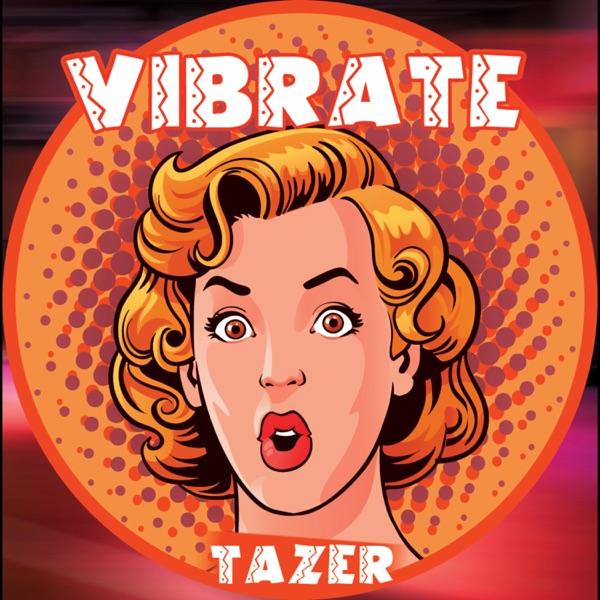Vibrate - Single - Tazer