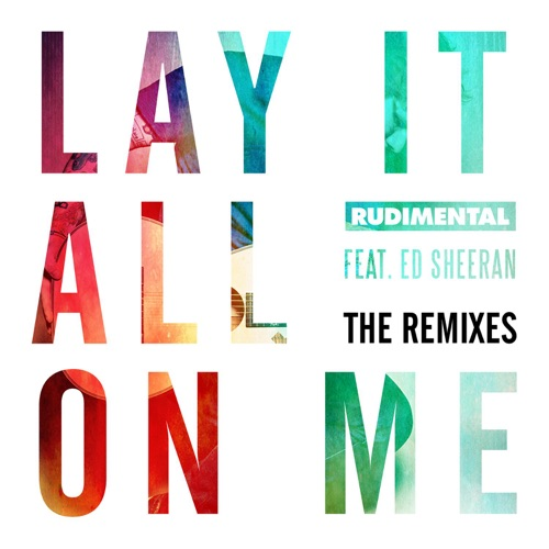 Rudimental - Lay It All on Me (feat. Ed Sheeran) [The Remixes] - EP