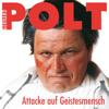 Gerhard Polt - Attacke auf Geistesmensch Grafik