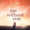 Kelly Rimmer - Me Without You (Unabridged) artwork