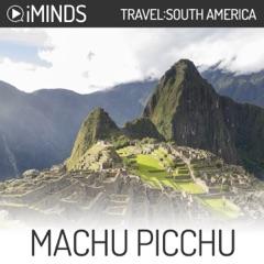 Machu Picchu: Travel South America (Unabridged)
