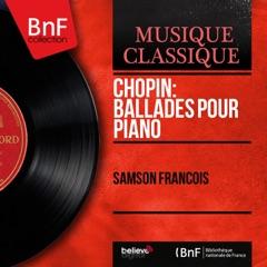 Chopin: Ballades pour piano (Mono Version)