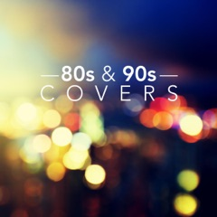 80s and 90s Covers