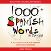 Alex Forero - 1000 Spanish Words in Context: A Self-Study Guide for Spanish Language Learners (Essential Vocabulary Series) (Unabridged)  artwork