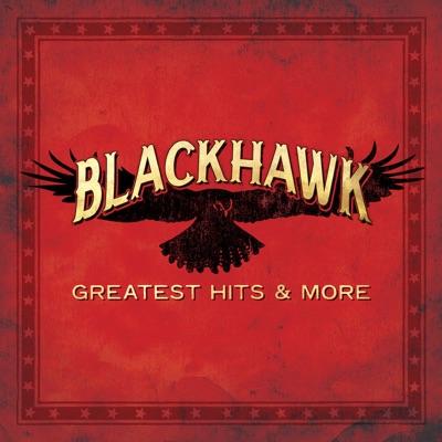 Greatest Hits & More - Blackhawk