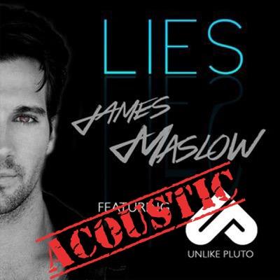 Lies (Acoustic) [feat. Unlike Pluto] - Single - James Maslow