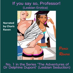 If You Say So, Professor!: The Adventures of Dr. Delphine Dupont 1 (Unabridged)