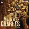 Main Aur Charles (Original Motion Picture Soundtrack)