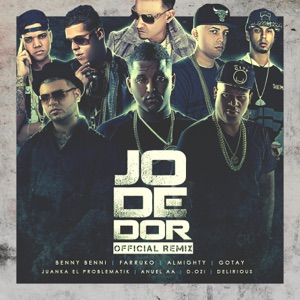 Jodedor (Remix) [feat. Farruko, Almighty, Gotay El Autentiko, D Ozi, Anuel AA, Juanka & Delirious] - Single Mp3 Download