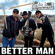Better Man - The Rudy Boy Experiment