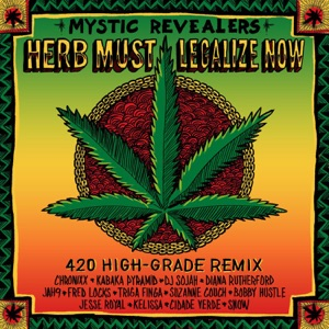 Herb Must Legalize Now (feat. Chronixx, Kabaka Pyramid, DJ Sojah, Diana Rutherford, Jah9, Fred Locks, Triga Finga, Suzanne Couch, Bobby Hustle, Jesse Royal, Kelissa, Cidade Verde and Snow) [420 High-Grade Remix] Mp3 Download