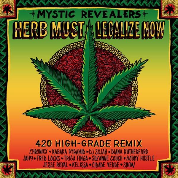 Herb Must Legalize Now (feat. Chronixx, Kabaka Pyramid, DJ Sojah, Diana Rutherford, Jah9, Fred Locks, Triga Finga, Suzanne Couch, Bobby Hustle, Jesse Royal, Kelissa, Cidade Verde and Snow) [420 High-Grade Remix]