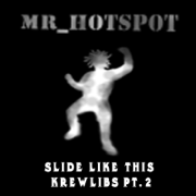 Slide Like This Krewlibs, Pt. 2 - Mr_hotspot - Mr_hotspot