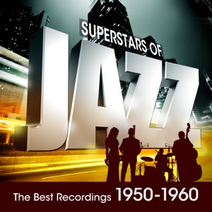 Super Stars of Jazz - The Best Recordings 1950-1960