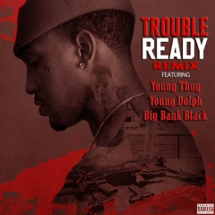 Ready (feat. Young Thug, Young Dolph & Big Bank Black) [Remix]