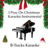 I Pray on Christmas (Karaoke Instrumental) [In the Style of Harry Connick Jr.] - Single