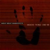Meat Beat Manifesto - I Got The Fear