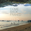 Colin Wright - Come Back Frayed (Unabridged) artwork