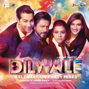 Dilwale - Celebration Party Mixes - Pritam - Pritam