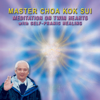 Meditation on Twin Hearts with Self-Pranic Healing - Master Choa Kok Sui