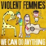 Violent Femmes - I'm Not Done