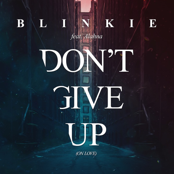 Blinkie - Dont Give Up (On Love) (Danny Dove Mix)
